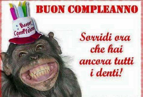 Buon Compleanno, sorridi ora che hai ancora tutti i denti! - Link divertenti