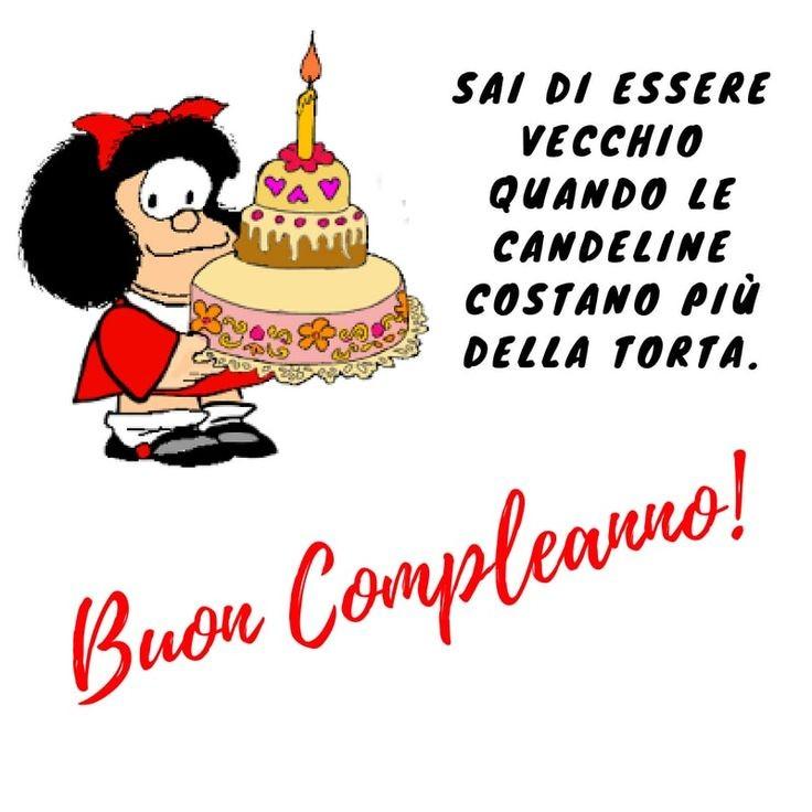 """""""Sai di essere vecchio quando le candeline costano più della torta."""" - Mafalda"""