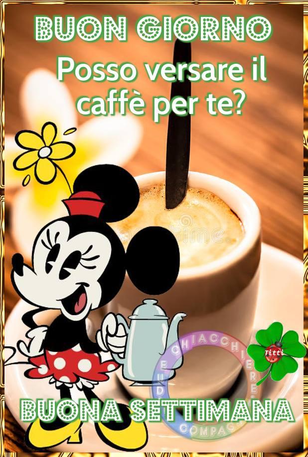 """""""Buon Giorno posso versare il caffè per te? BUONA SETTIMANA"""""""