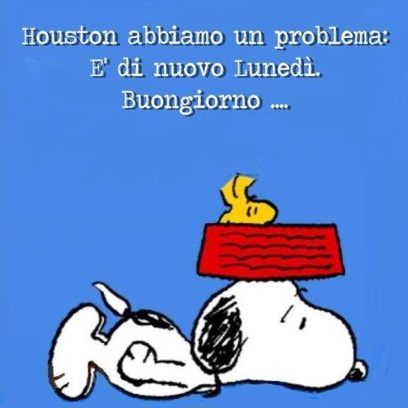 Houston abbiamo un problema, è di nuovo Lunedì. Buongiorno - Snoopy