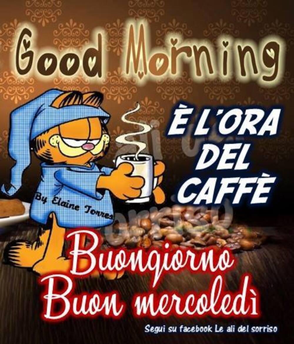 E' l'ora del caffè Buongiorno e Buon Mercoledì - Garfield