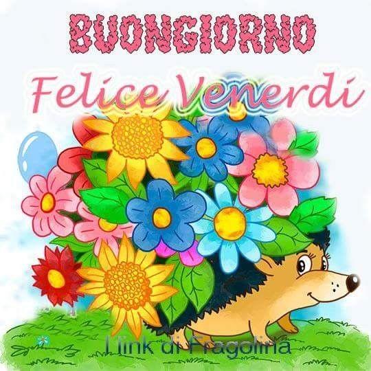 """""""Buongiorno, Felice Venerdì"""""""
