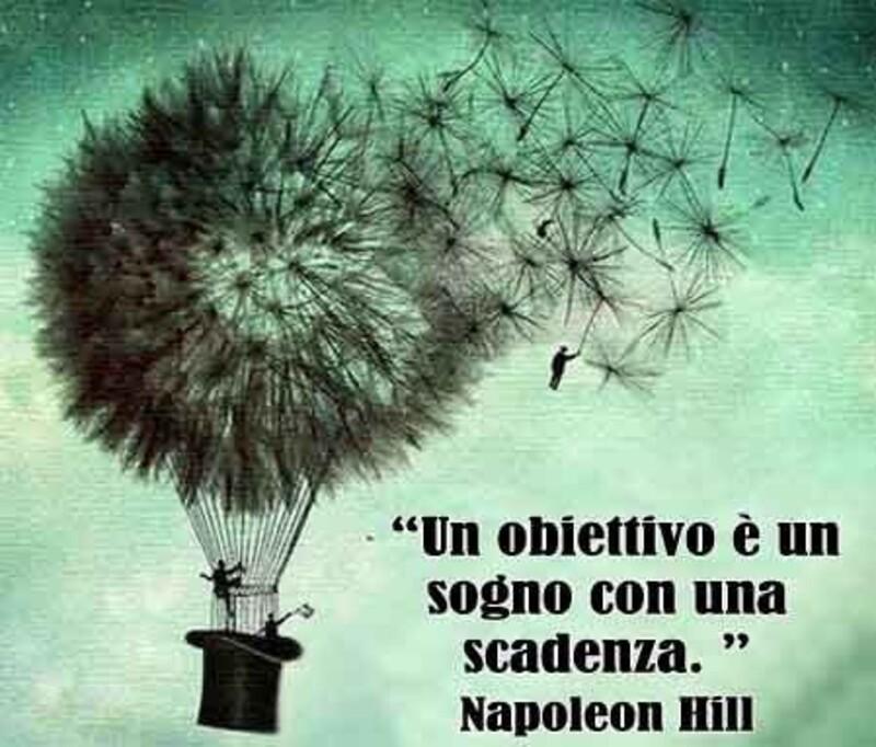 """""""Un obbiettivo è un sogno con una scadenza."""" Napoleon Hill"""