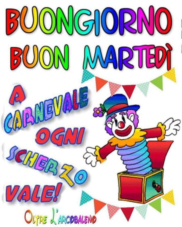 """""""Buongiorno e Buon Martedì, a Carnevale ogni scherzo vale"""""""