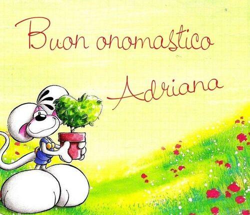 """Buon Onomastico Adriana"""