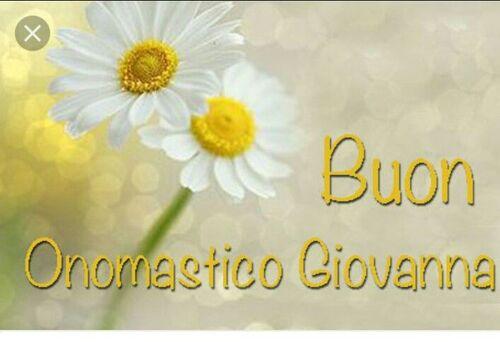 """Immagini bellissime - """"Buon Onomastico Giovanna"""""""