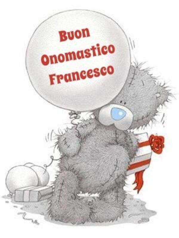"""""""Buon Onomastico Francesco"""""""