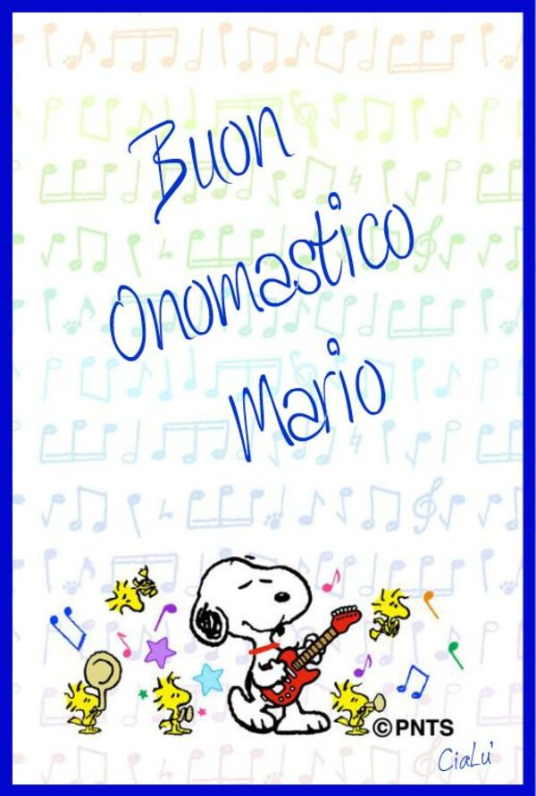 """Buon Onomastico Mario"""