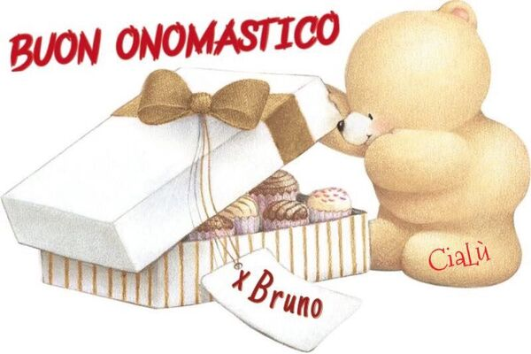 """""""x Bruno, Buon Onomastico"""""""
