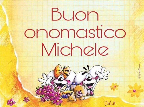 """Auguri da condividere - """"Buon Onomastico Michele"""""""