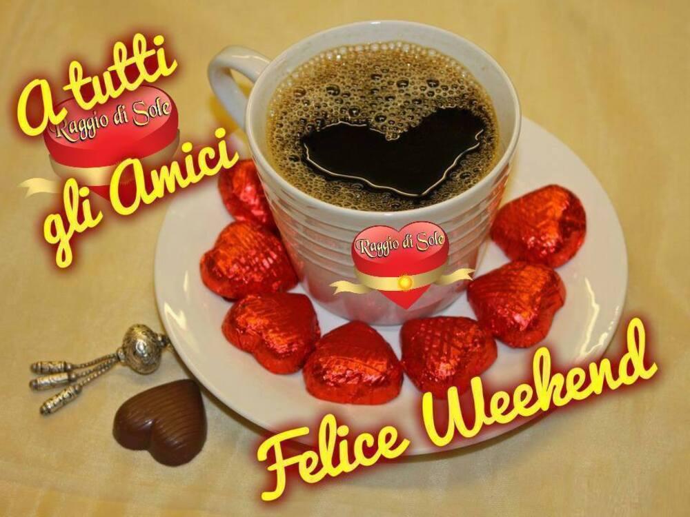A tutti gli amici Felice Weekend