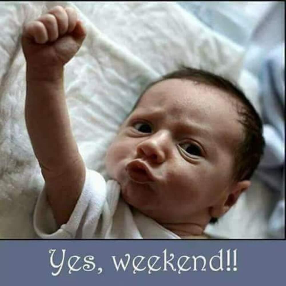 """""""Yes, Weekend!!"""""""