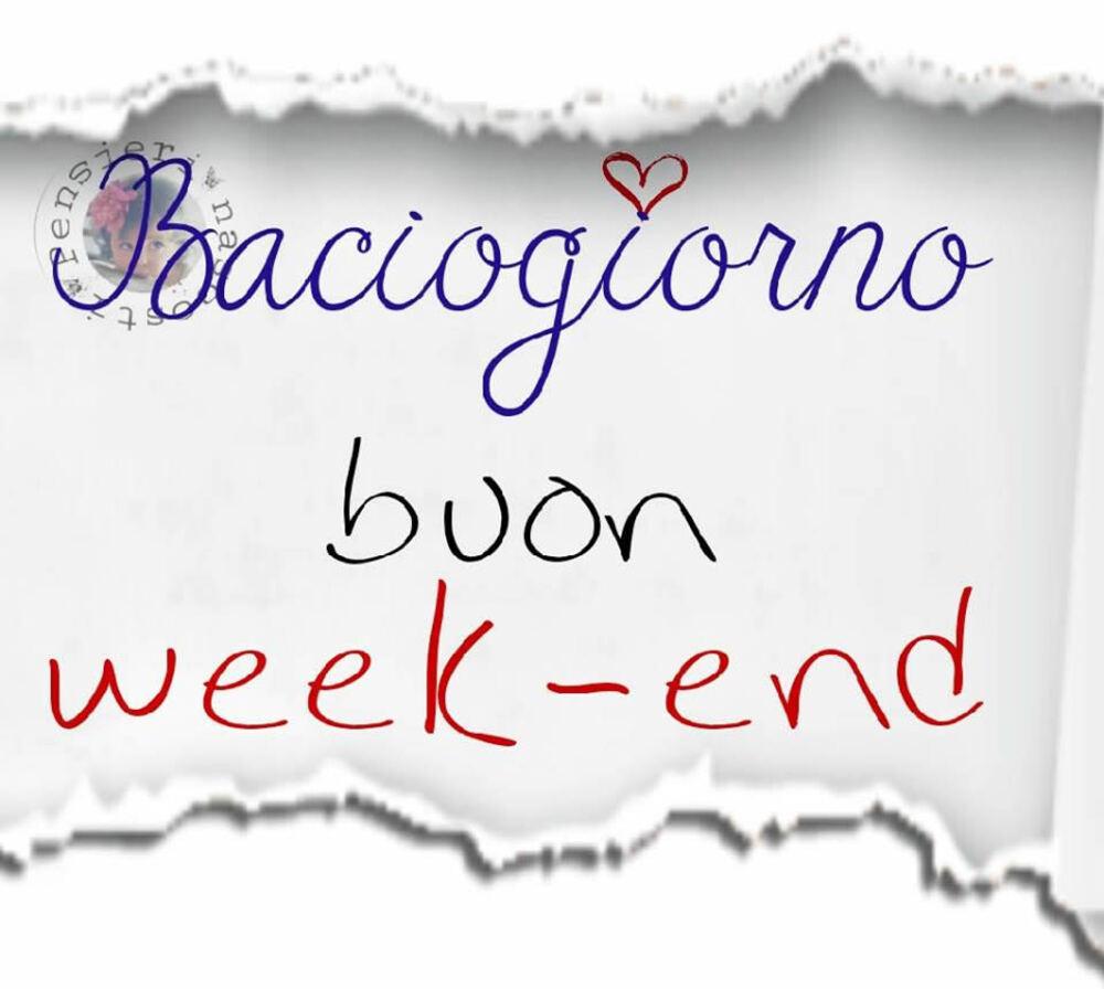 Baciogiorno buon week-end