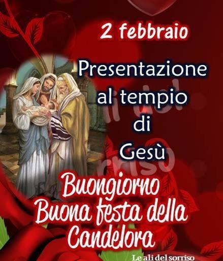 2 Febbraio Presentazione al Tempio di Gesù. Buongiorno e Buona Festa della Candelora