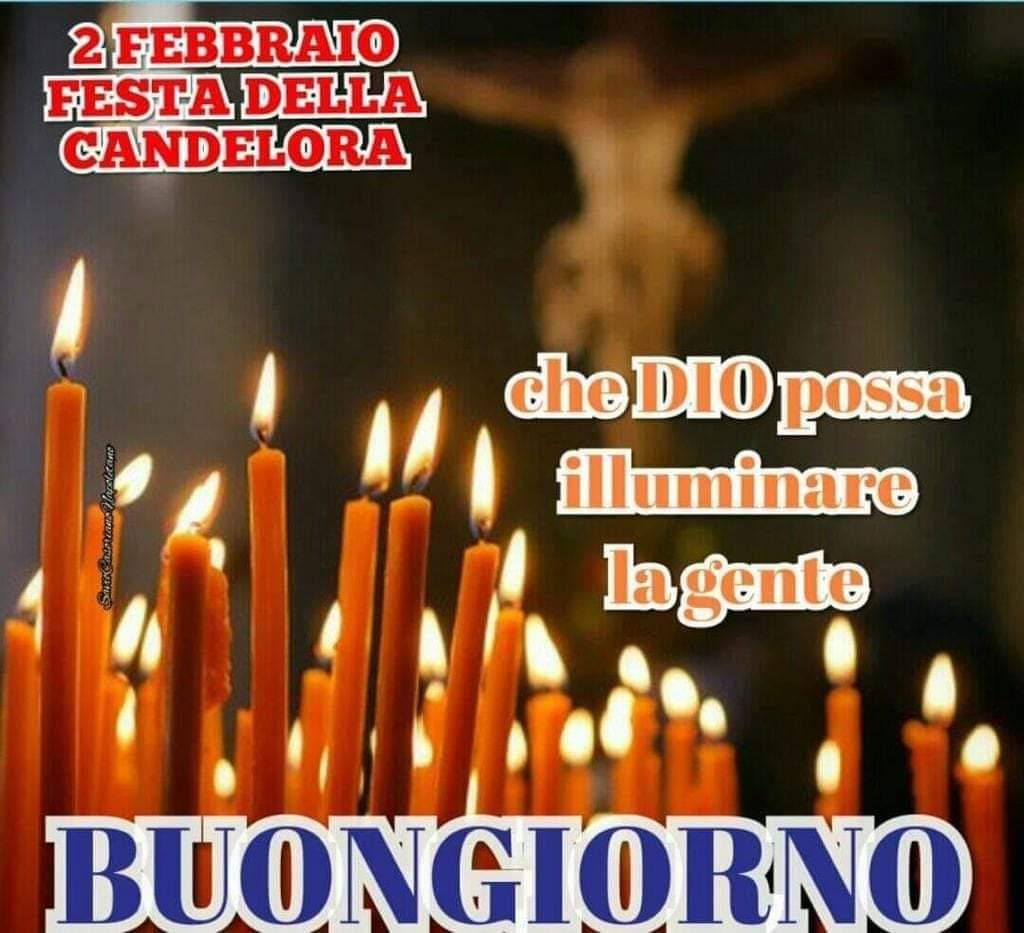 2 Febbraio Festa della Candelora. Che Dio possa illuminare la gente, Buongiorno