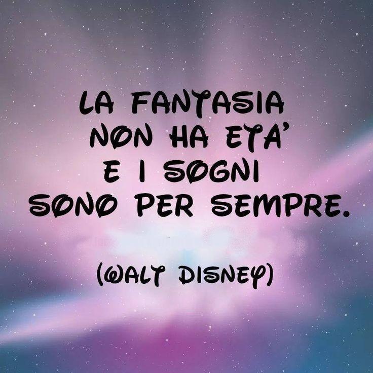 """""""La fantasia non ha età e i sogni sono per sempre."""" - citazioni Walt Disney"""