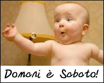 Domani è Sabato !
