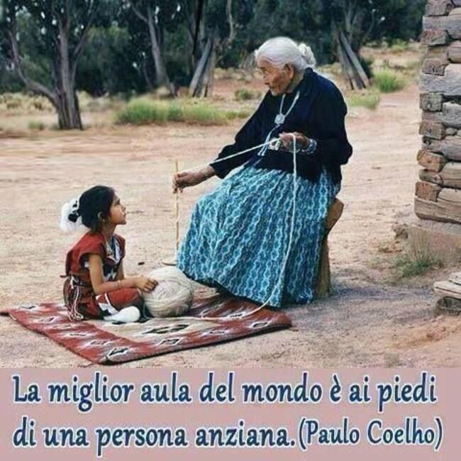"""""""La miglior aula del mondo è ai piedi di una persona anziana."""" - Paulo Coelho"""