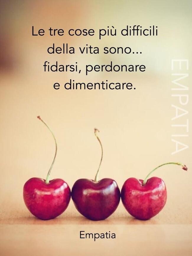 """""""Le tre cose più difficili della vita sono... fidarsi, perdonare e dimenticare."""" - Empatia"""