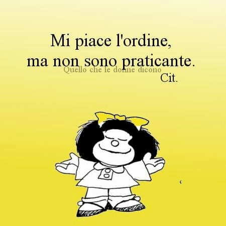 """""""Mi piace l'ordine, ma non sono praticante."""" - vignette da ridere con Mafalda"""