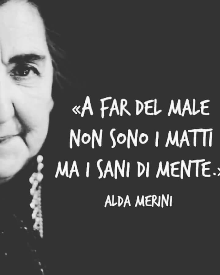 """""""A far del male non sono i matti, ma i sani di mente."""" Alda Merini - frasi"""