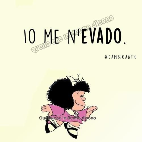 """""""Io me n'evado."""" - Vignette con Mafalda"""