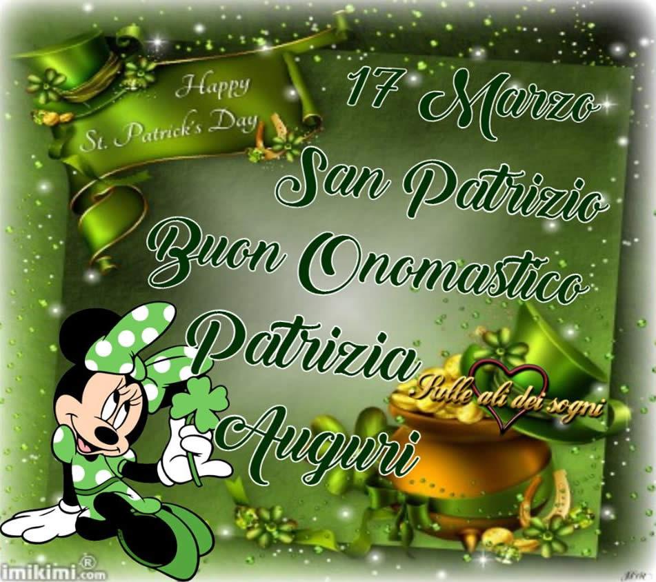 """""""17 Marzo San Patrizio. Buon Onomastico Patrizia Auguri !"""""""
