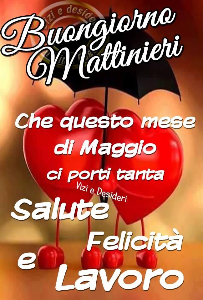 """""""Buongiorno Mattinieri, che questo mese di Maggio ci porti tanta Salute, Felicità e Lavoro"""""""