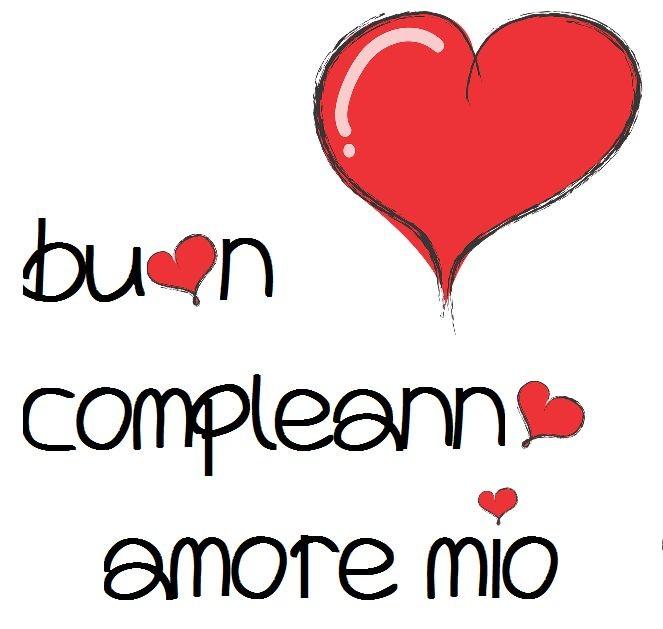"""""""Buon Compleanno Amore Mio"""""""