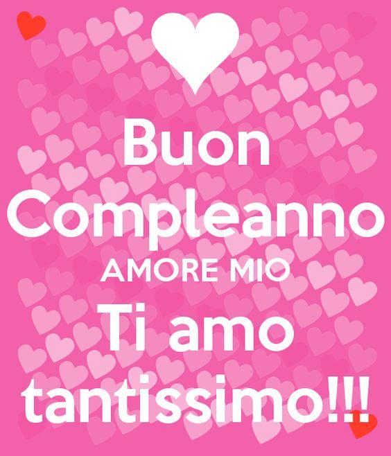 """""""Buon Compleanno Amore Mio. Ti Amo Tantissimo !!!"""""""