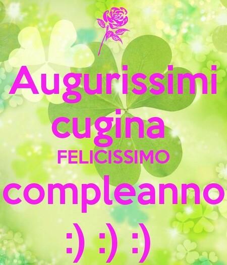 """""""Augurissimi Cugina, Felicissimo Compleanno"""""""