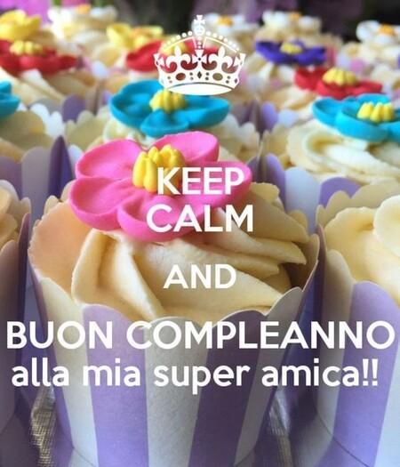 """""""KEEP CALM AND Buon Compleanno alla mia Super Amica !!"""""""
