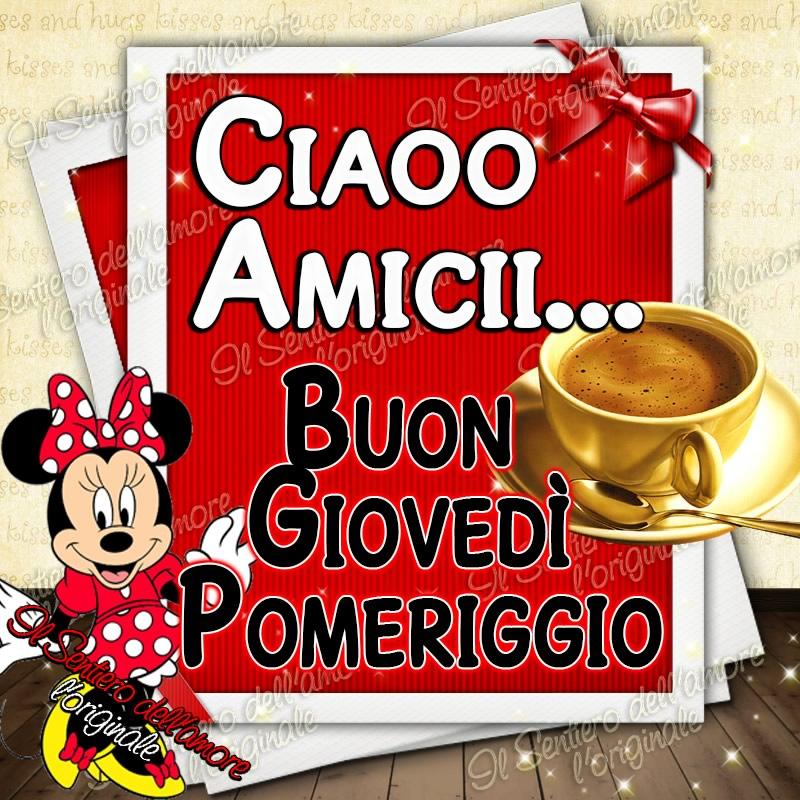 """""""CIAO AMICII... Buon Giovedì Pomeriggio"""""""