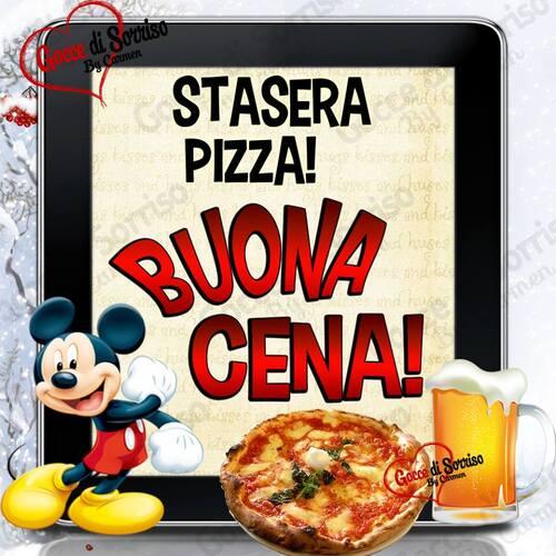 """STASERA PIZZA! BUONA CENA!"""