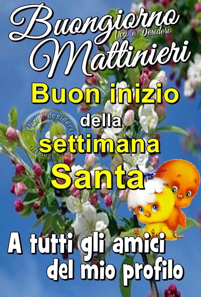 """""""Buongiorno Mattinieri, Buon Inizio della Settimana Santa a tutti gli amici del mio profilo"""""""