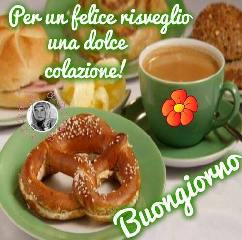"""""""Per un felice risveglio, una dolce colazione! Buongiorno"""""""