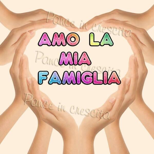 """""""AMO LA MIA FAMIGLIA"""""""