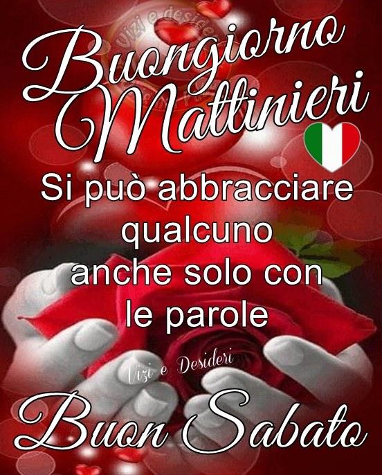 """""""Buongiorno Mattinieri. Si può abbracciare anche solo con le parole. Buon Sabato"""""""