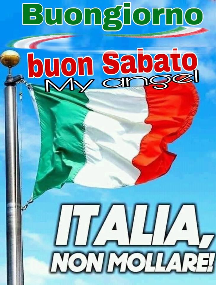 """""""Buon Giorno e Buon Sabato. Italia, NON MOLLARE!"""""""
