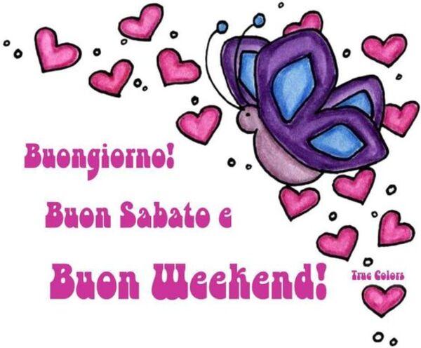 """""""Buongiorno, Buon Sabato e Buon Weekend!"""" - True Colors"""