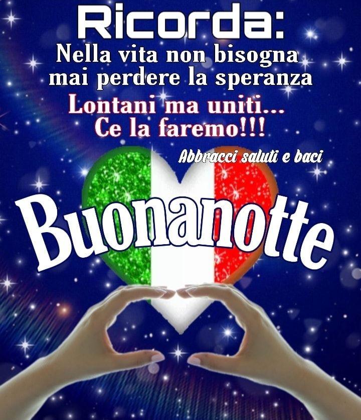 """""""Ricorda: nella vita non bisogna mai perdere la speranza. Lontani ma uniti... Ce la faremo !!! Buonanotte Italia"""""""