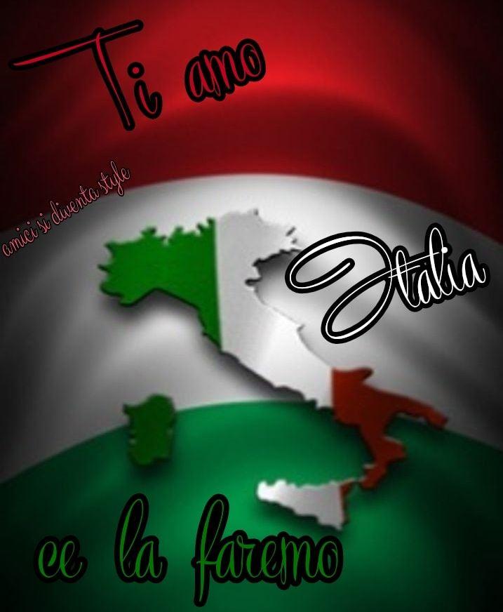 """""""Ti Amo Italia, Ce la faremo !"""""""
