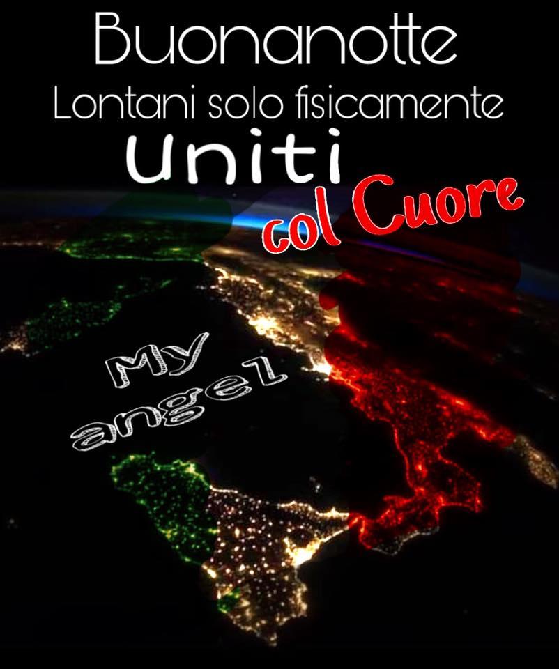 """""""Buonanotte Italia. Lontani solo fisicamente... Uniti col Cuore..."""""""