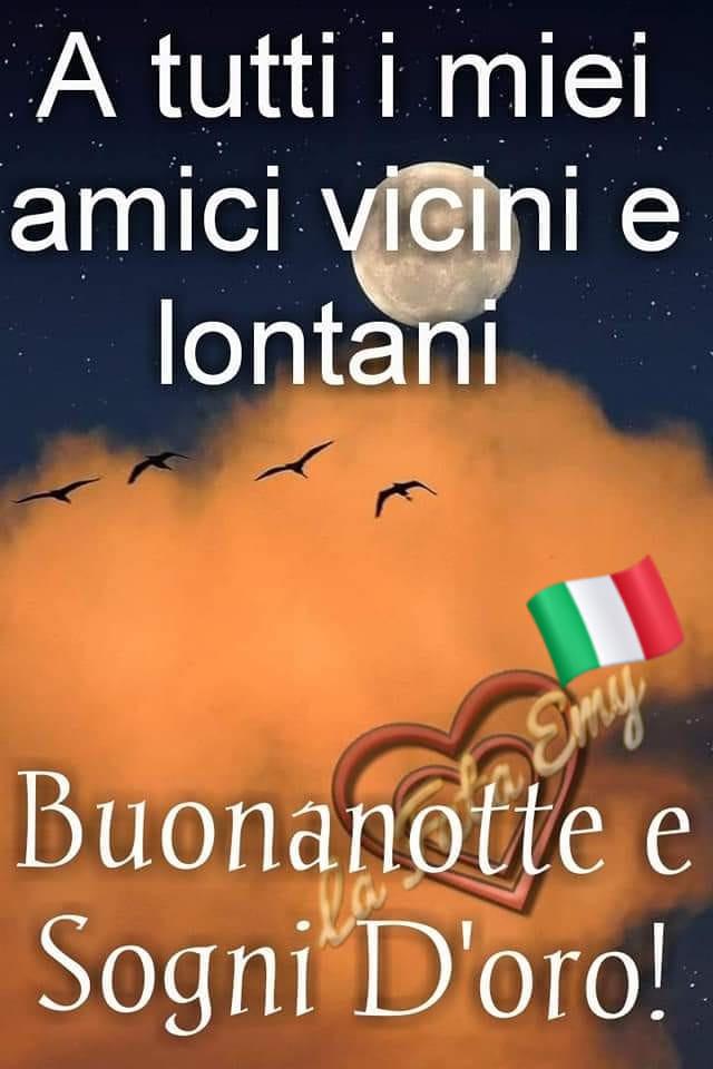 """A tutti i miei amici vicini e lontani... Buonanotte Italia e Sogni d'Oro"""""""