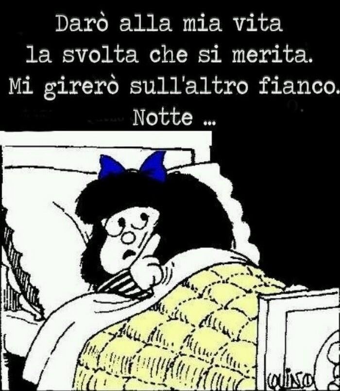 """Buonanotte Mafalda - """"Darò alla mia vita la svolta che si merita. Mi girerò sull'altro fianco... Notte..."""""""