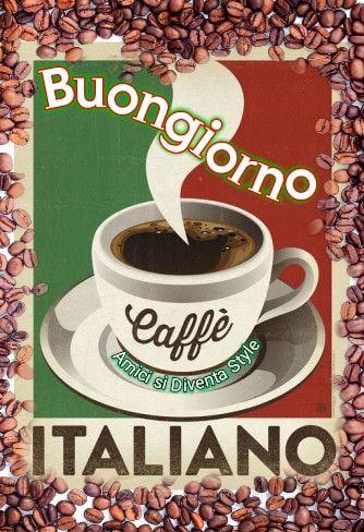 """Buona Giornata caffè italiano"""