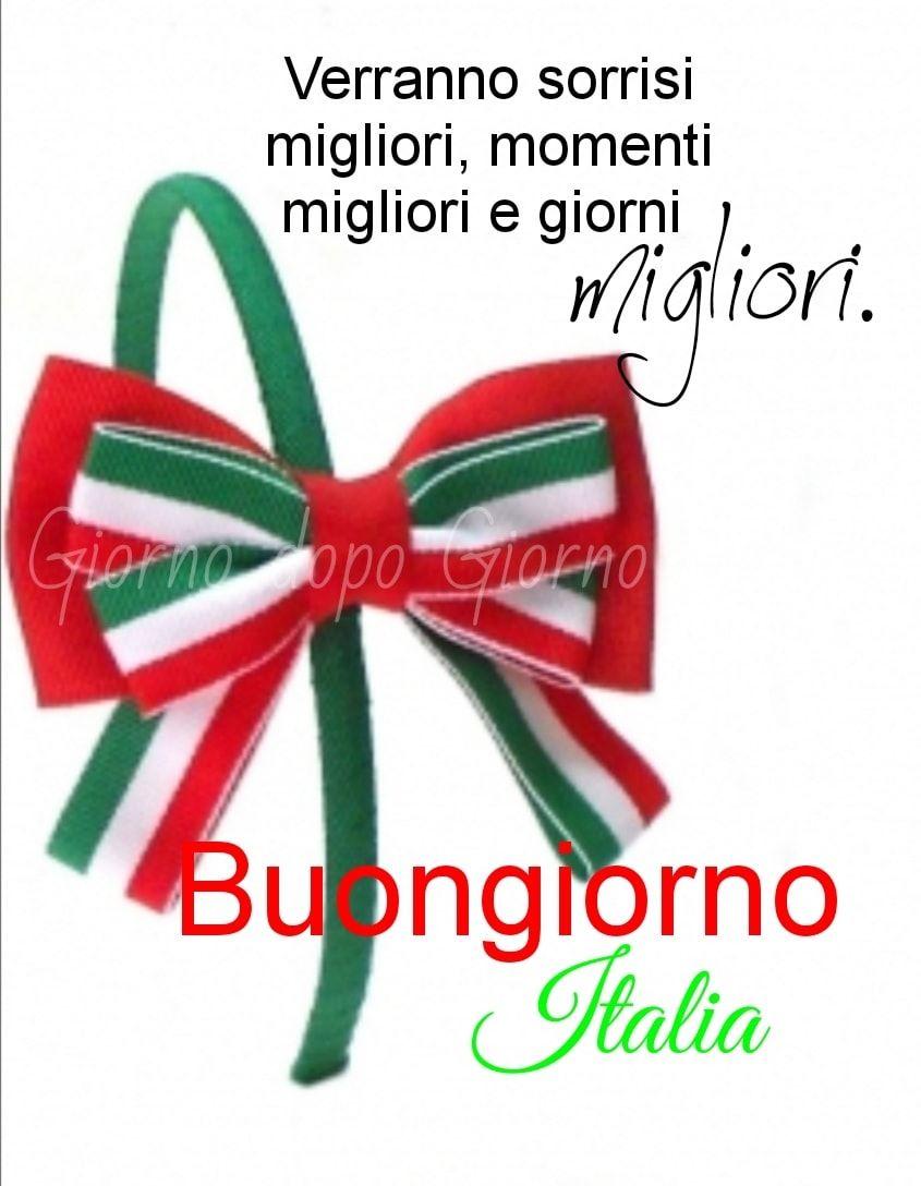 """""""Verranno sorrisi migliori, momenti migliori e giorni migliori. Buongiorno Italia"""""""