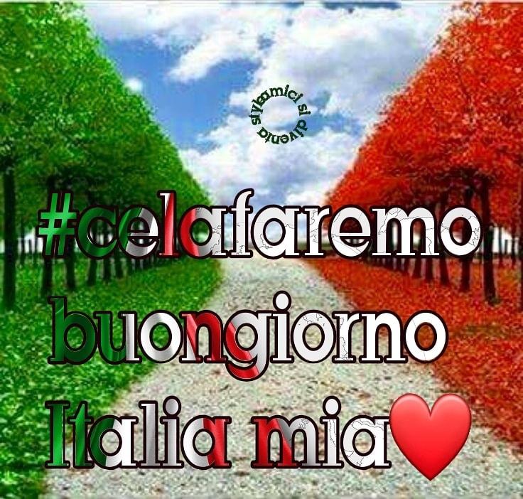 """#CeLaFaremo - """"Buongiorno Italia Mia"""""""