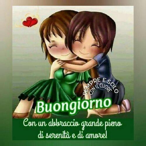 """""""Buongiorno con un abbraccio grande, pieno di serenità e amore!"""""""