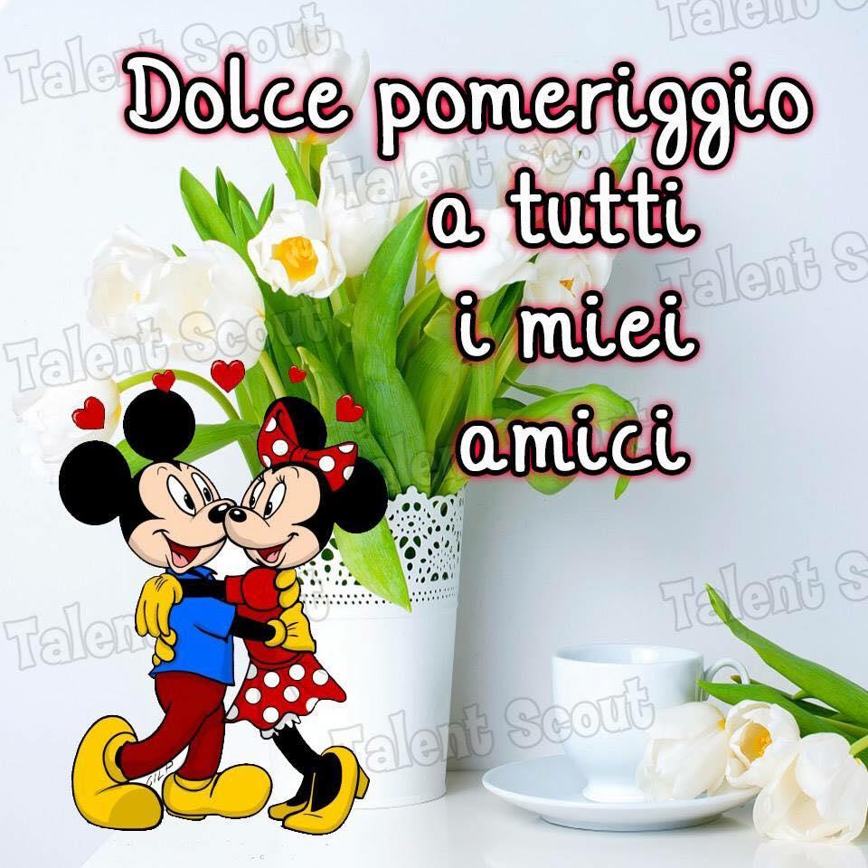 """""""Dolce Pomeriggio a tutti i miei amici"""" - Topolino e Minnie"""